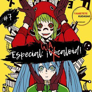 EP 7: Especial Vocaloid