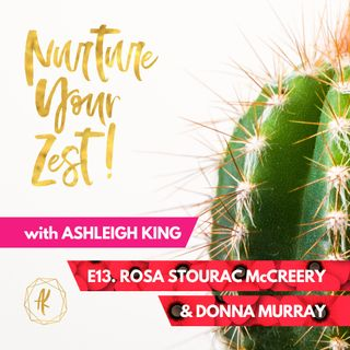 #NurtureYourZest Episode 13 with special guests Rosa Stourac McCreery & Donna Murray (Remembrance Day)