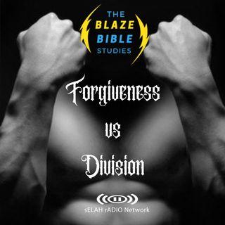 Forgiveness vs Division -DJ SAMROCK