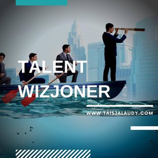 Talent Wizjoner (Futuristic) - Test GALLUPa, Clifton StrengthsFinder 2.0