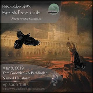 Tom Goodrich A Pathfinder Named Hellstorm - Blackbird9 Podcast