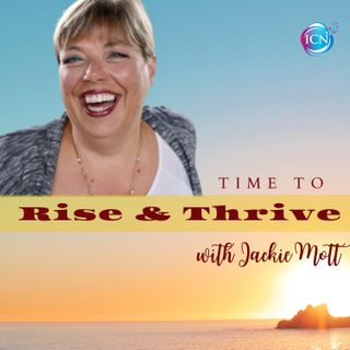 Time To Rise & Thrive with Jackie Mott