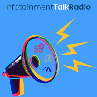 Infotainment Talk Radio Episode 1 The History of Infotainment