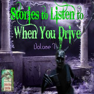 Stories to Listen to When You Drive | Volume 7 | Podcast E155