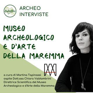 ArcheoInterviste: Museo Archeologico e d'Arte della Maremma