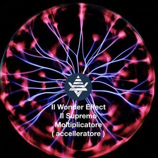 Il Wonder Effect - Il Supremo Moltiplicatore (Acceleratore)