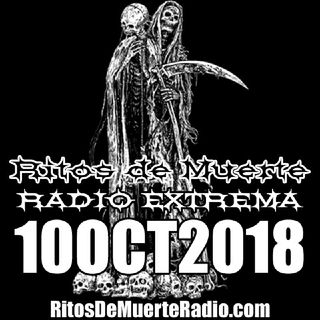 Ritos De Muerte Radio Show 10OCT2018