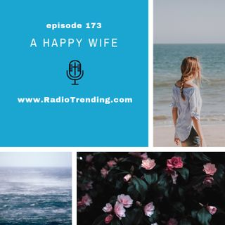 173: A Happy Wife