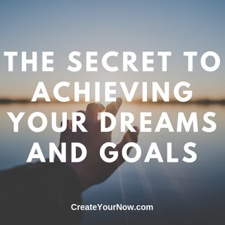 1605 The Secret to Achieving Your Dreams and Goals