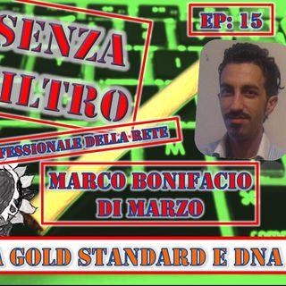 Ep15 Marco Bonifacio Di Marzo - Tra Gold Standard e DNA