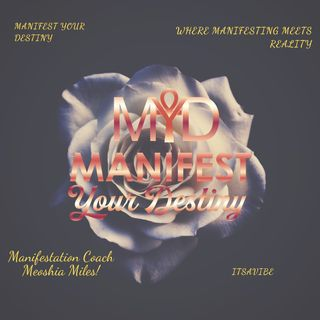 Episode 2 - MYDLIFE: Where manifesting meets reality