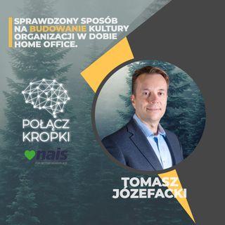 Tomasz Józefacki w #PołączKropki-budowanie kultury organizacji w dobie home office-Nais