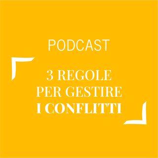 #445 - 3 regole per gestire i conflitti | Buongiorno Felicità!