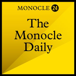 Monocle 24: The Monocle Daily