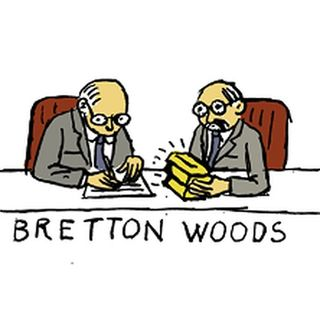 Bretton Woods; When Its OVER!