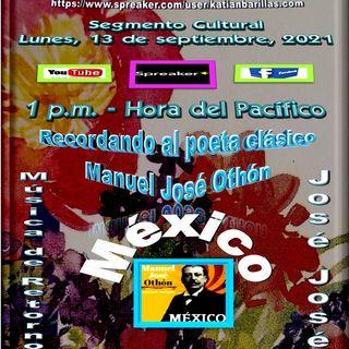 Recordando al poeta clásico, Manuel José Othón*México + Canciones interpretadas por José José de México.