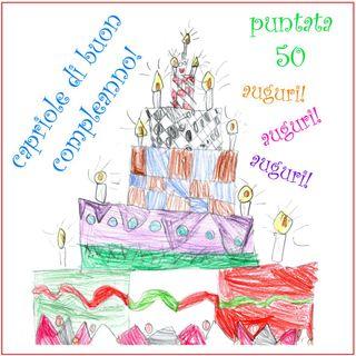 Puntata 50 - Capriole di Buon Compleanno