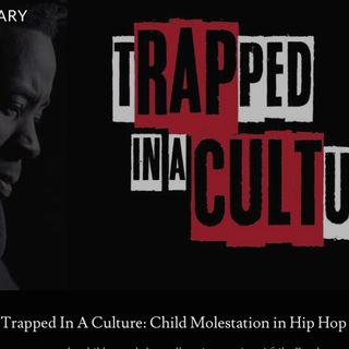GVP #131 - Leila Wills - TRAPped In A CULTure: Child Molestation In Hip-Hop
