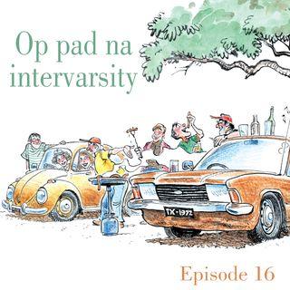 Ep.16 Op pad na intervarsity
