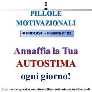 #Annaffia la tua AUTOSTIMA ogni giorno! (Pillola Motivazionale n°3)...