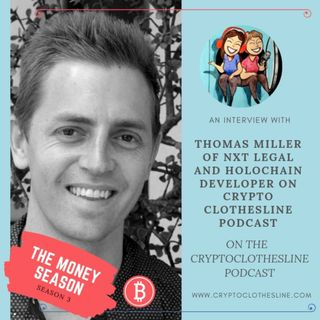 Thomas Miller of NXT Legal and Holochain Developer on Crypto Clothesline Podcast