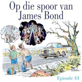Ep.44 Op die spoor van James Bond