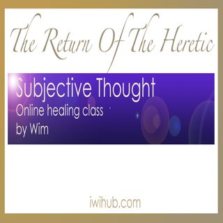 Subjective Thought - Online Healing Class by Wim