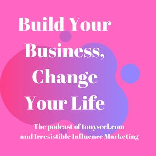 Build Your Business, Change Your Life, Episode 1