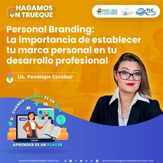 Episodio 195. Personal Branding: La importancia de establecer tu marca personal en tu desarrollo profesional