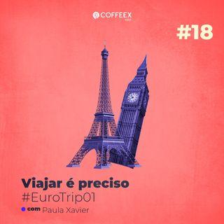 18 - Viajar é preciso #EuroTrip01