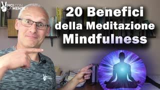20 Benefici della Meditazione Mindfulness