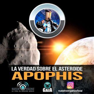 NUESTRO OXÍGENO La verdad acerca del asteroide Apophis - Prof. Alberto Quijano