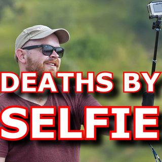 Deaths by Selfie: An Epidemic