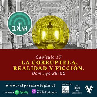 Capítulo 17 - La corruptela, realidad y ficción.