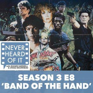 Season 3 Ep 8 - 'Band of the Hand'