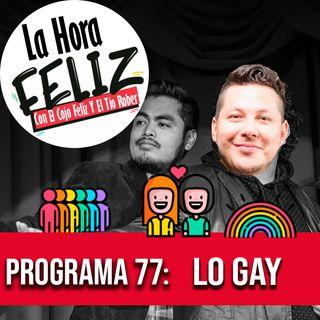 La Hora Feliz 77: Lo gay
