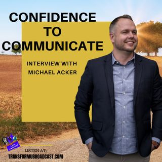 Episode 19: Creating Confidence through Communication