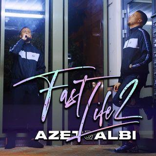 AZET & ALBI - FAST LIFE 2 (prod. by Beatzarre, Djorkaeff, Joezee & Magestick)