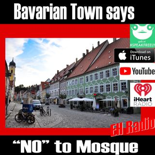Morning moment Bavarian Town says NO to Mosque Aug 3 2018