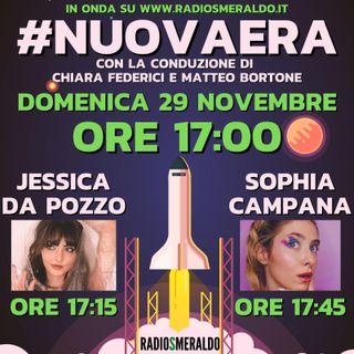 #NUOVAERA con Jessica Da Pozzo e Sophia Campana