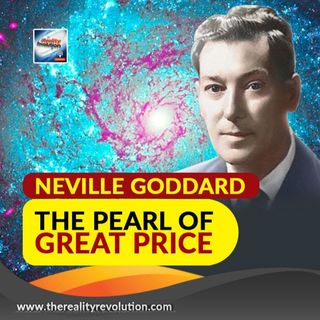 Neville Goddard The Pearl Of Great Price