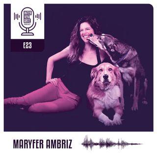 E23. Los secretos de la comunicación humano  animal | Maryfer Ambriz