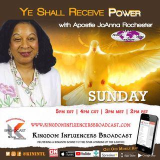 Ye Shall Receive Power w/ Apostle JoAnna Rochester