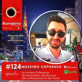 #124 La carriera di Massimo,  da neolaureato alla Bocconi alle multinazionali di San Paolo