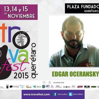 Edgar Oceransky | #EspecialMusical #Cantautor #Trova #Trovafest2015