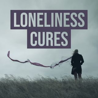 Loneliness Cures