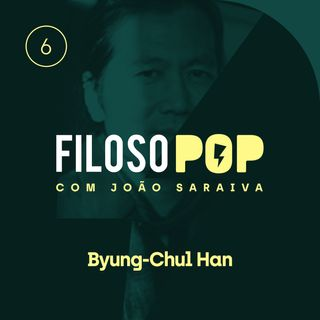 FisoloPOP 006 - Byung-Chul Han