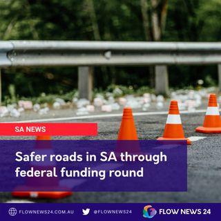 Funding to improve SA's Barrier, Horrocks, Stuart, Eyre, Ngarkat and other highways & roads