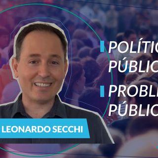 #76 - Políticas públicas com Leonardo Secchi: o problema público e a política pública