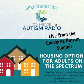 Live from Converge Autism: Housing Options for Adults on the Spectrum